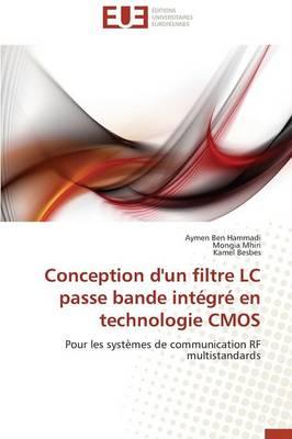 Conception d'Un Filtre LC Passe Bande Int gr En Technologie CMOS - Omn.Univ.Europ. (Paperback)