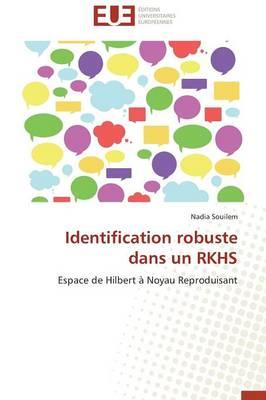 Identification Robuste Dans Un Rkhs - Omn.Univ.Europ. (Paperback)