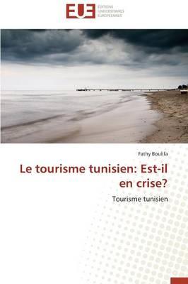 Le Tourisme Tunisien: Est-Il En Crise? - Omn.Univ.Europ. (Paperback)