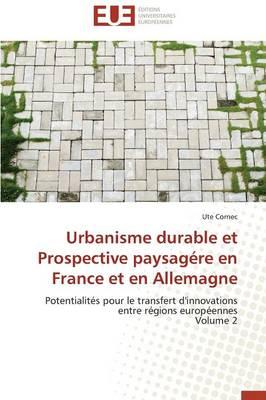 Urbanisme Durable Et Prospective Paysag�re En France Et En Allemagne - Omn.Univ.Europ. (Paperback)