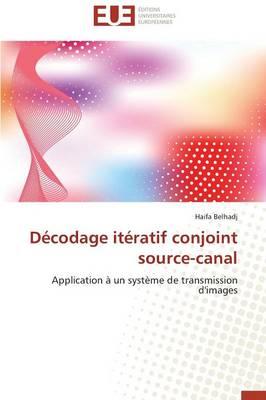 D codage It ratif Conjoint Source-Canal - Omn.Univ.Europ. (Paperback)
