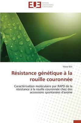 R�sistance G�n�tique � La Rouille Couronn�e - Omn.Univ.Europ. (Paperback)