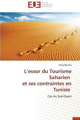 L Essor Du Tourisme Saharien Et Ses Contraintes En Tunisie - Omn.Univ.Europ. (Paperback)