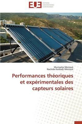 Performances Th oriques Et Exp rimentales Des Capteurs Solaires - Omn.Univ.Europ. (Paperback)