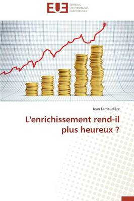 L'Enrichissement Rend-Il Plus Heureux ? - Omn.Univ.Europ. (Paperback)