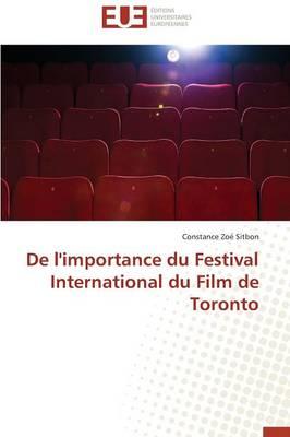 de l'Importance Du Festival International Du Film de Toronto - Omn.Univ.Europ. (Paperback)