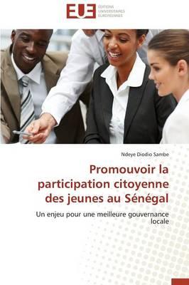 Promouvoir La Participation Citoyenne Des Jeunes Au S�n�gal - Omn.Univ.Europ. (Paperback)