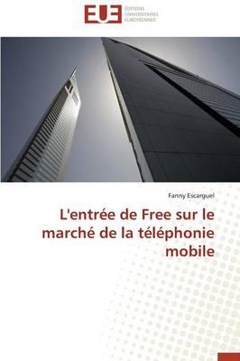 L'Entr�e de Free Sur Le March� de la T�l�phonie Mobile - Omn.Univ.Europ. (Paperback)
