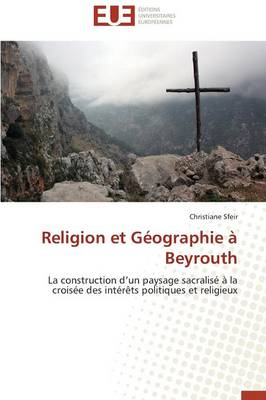Religion Et Geographie a Beyrouth - Omn.Univ.Europ. (Paperback)