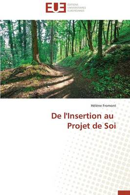 de l'Insertion Au Projet de Soi - Omn.Univ.Europ. (Paperback)