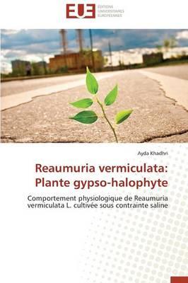 Reaumuria Vermiculata: Plante Gypso-Halophyte - Omn.Univ.Europ. (Paperback)