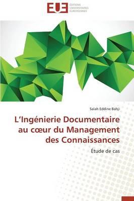 L Ing�nierie Documentaire Au C Ur Du Management Des Connaissances - Omn.Univ.Europ. (Paperback)