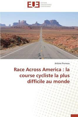 Race Across America: La Course Cycliste La Plus Difficile Au Monde - Omn.Univ.Europ. (Paperback)