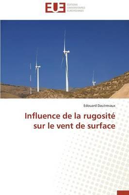 Influence de la Rugosit� Sur Le Vent de Surface - Omn.Univ.Europ. (Paperback)
