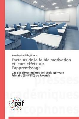 Facteurs de la Faible Motivation Et Leurs Effets Sur L Apprentissage - Omn.Pres.Franc. (Paperback)