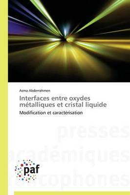 Interfaces Entre Oxydes M�talliques Et Cristal Liquide - Omn.Pres.Franc. (Paperback)