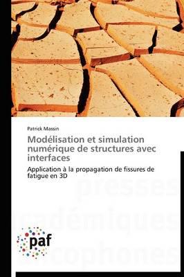 Mod�lisation Et Simulation Num�rique de Structures Avec Interfaces - Omn.Pres.Franc. (Paperback)