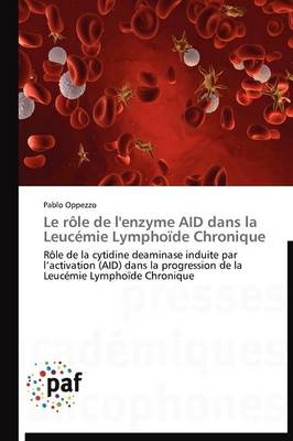 Le R le de l'Enzyme Aid Dans La Leuc mie Lympho de Chronique - Omn.Pres.Franc. (Paperback)