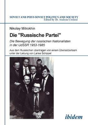 Die: Die Bewegung Der Russischen Nationalisten in Der UdSSR 1953-1985 (Paperback)