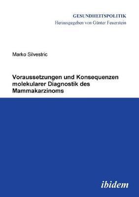 Voraussetzungen und Konsequenzen molekularer Diagnostik des Mammakarzinoms. (Paperback)