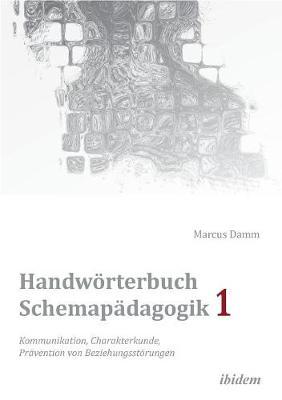 Handw rterbuch Schemap dagogik 1: Kommunikation, Charakterkunde, Pr vention von Beziehungsst rungen. Mit Online-Materialien (Paperback)