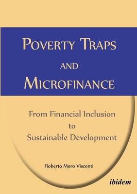 Poverty Traps and Microfinance: From Financial Inclusion to Sustainable Development (Paperback)