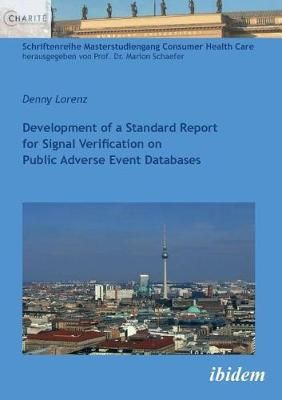 Development of a Standard Report for Signal Verification on Public Adverse Event Databases. (Paperback)