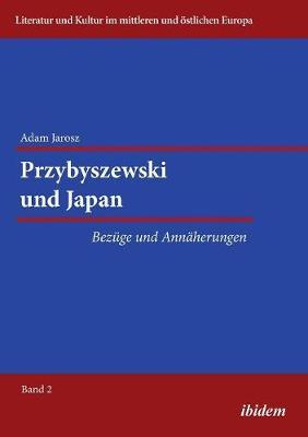 Przybyszewski und Japan. Bez ge und Ann herungen (Paperback)