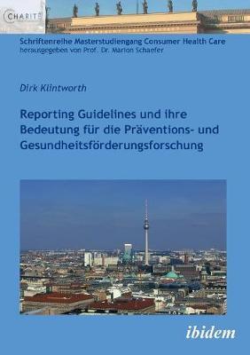 Reporting Guidelines und ihre Bedeutung f r die Pr ventions- und Gesundheitsf rderungsforschung. (Paperback)