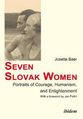 Seven Slovak Women - Portraits of Courage, Humanism, and Enlightenment (Paperback)