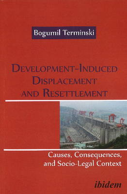 Development-Induced Displacement & Resettlement:: Causes, Consequences, and Socio-Legal Context (Paperback)