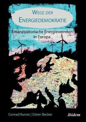 Wege der Energiedemokratie. Emanzipatorische Energiewenden in Europa (Paperback)