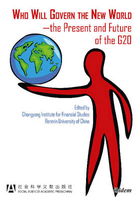 Who Will Govern the New World: The Present & Future of the G20 (Paperback)