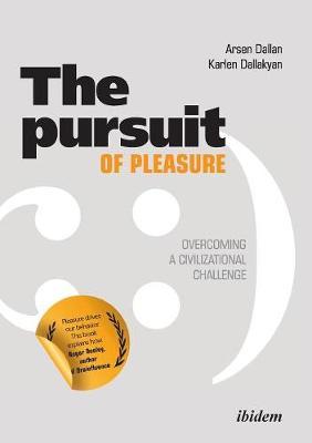 Pursuit of Pleasure: Overcoming a Civilizational Challenge (Paperback)