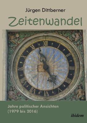 Zeitenwandel. Jahre politischer Ansichten (1979 bis 2016) (Paperback)