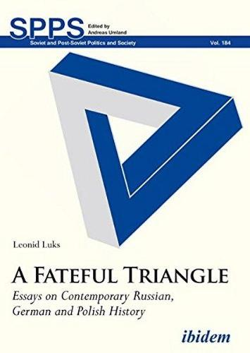 A Fateful Triangle: Essays on Contemporary Russian, German and Polish History (Paperback)