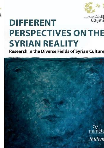 Different Perspectives on the Syrian Reality: Research in the Diverse Fields of Syrian Culture (Paperback)