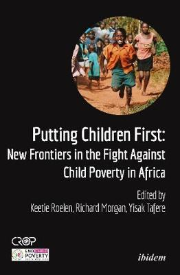 Putting Children First: New Frontiers in the Fight Against Child Poverty in Africa - Crop International Poverty Studies (Paperback)