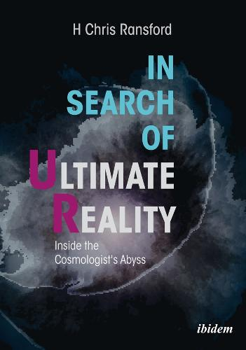 In Search of Ultimate Reality: Inside the Cosmologists Abyss (Paperback)