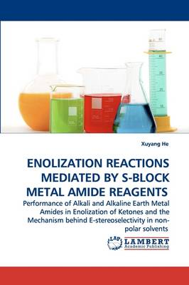 Enolization Reactions Mediated by S-Block Metal Amide Reagents (Paperback)