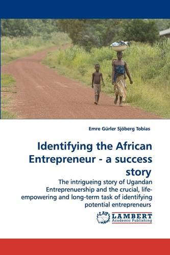 Identifying the African Entrepreneur - A Success Story (Paperback)