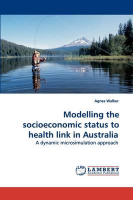 Modelling the Socioeconomic Status to Health Link in Australia (Paperback)