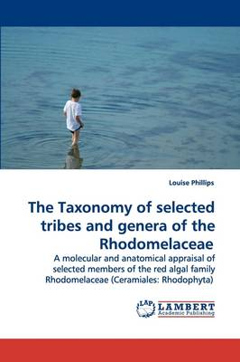 The Taxonomy of Selected Tribes and Genera of the Rhodomelaceae (Paperback)