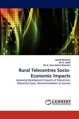 Rural Telecentres Socio-Economic Impacts (Paperback)