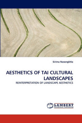Aesthetics of Tai Cultural Landscapes (Paperback)