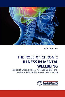 The Role of Chronic Illness in Mental Wellbeing (Paperback)