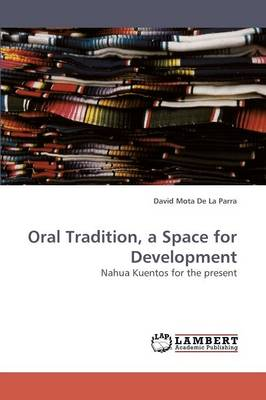 Oral Tradition, a Space for Development (Paperback)
