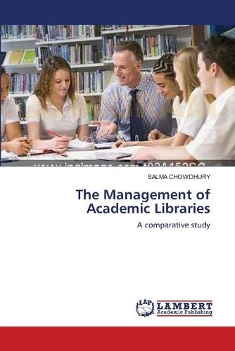 The Management of Academic Libraries (Paperback)