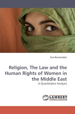 Religion, the Law and the Human Rights of Women in the Middle East (Paperback)