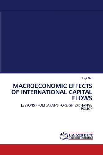 Macroeconomic Effects of International Capital Flows (Paperback)